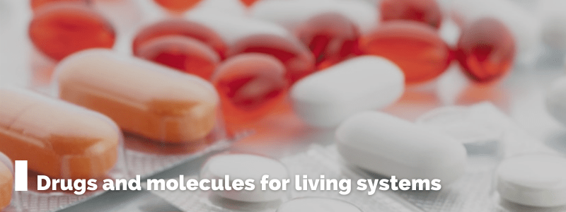 Drugs and molecules for living systems