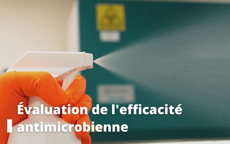 évaluation efficacité antimicrobienne